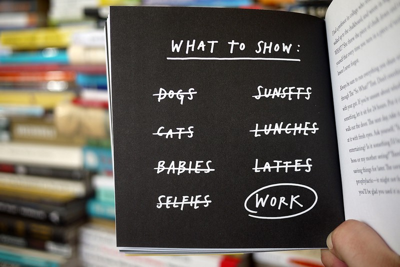 What to show: Your Work via Austin Kleon's Show Your Work
